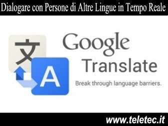 Come Dialogare con Persone di Altre Lingue in Tempo Reale con Google Translate