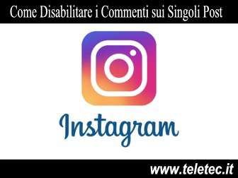 Come Disabilitare i Commenti Solo su Specifici Post di Instagram