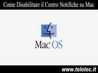 Come Disabilitare il Centro Notifiche su Mac