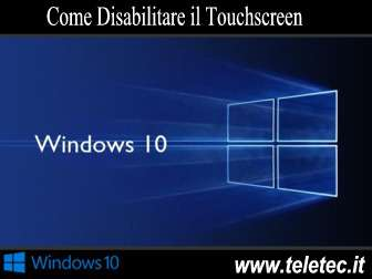 Come Disabilitare il Touchscreen su Windows 10