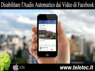 Come Disabilitare l'Audio Automatico dai Video di Facebook con iOS e Android
