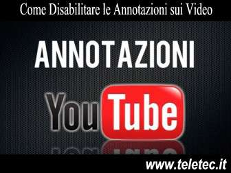 Come Disabilitare le Annotazioni sui Video di YouTube