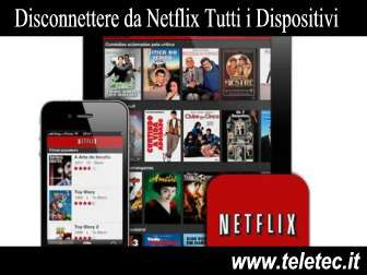 Come Disconnettere da Netflix tutti i Dispositivi Associati