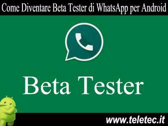 Come Diventare Beta Tester di WhatsApp per Android