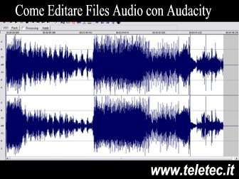 Come Editare Files Audio con Audacity