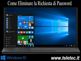 Come Eliminare la Richiesta di Password da Windows 10 - Giugno 2020