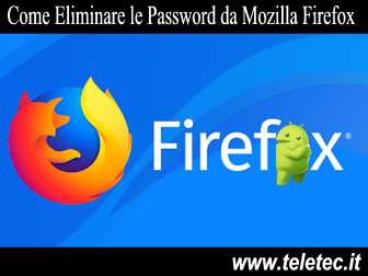 Come Eliminare le Password da Mozilla Firefox su Android