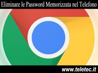 Come Eliminare le Password Memorizzate in Google Chrome nel Telefono Android