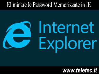 Come Eliminare le Password Memorizzate in Internet Explorer
