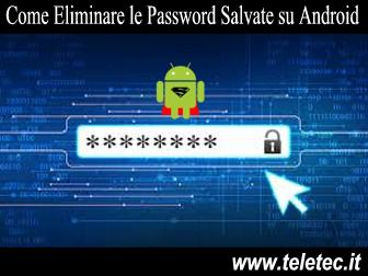 Come Eliminare le Password Salvate su Android - 2020