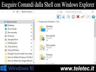 Come Eseguire i Comandi della Shell con Windows Explorer su Windows 10