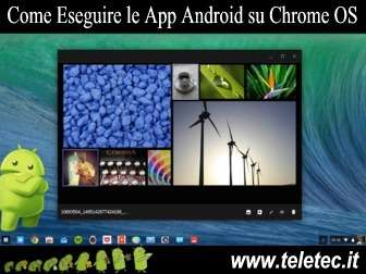 Come Eseguire le App Android su Chrome OS, Windows, Linux e Mac