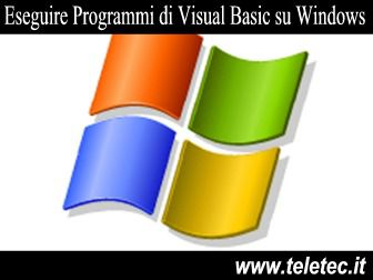 Come Eseguire Programmi di Visual Basic su Windows