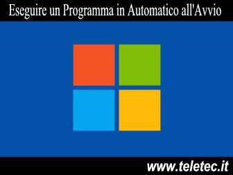 Come Eseguire un Programma in Automatico all'Avvio di Windows