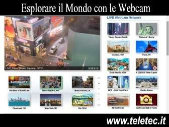 Come Esplorare il Mondo con le Webcam o Trasmettere LIVE con la tua Webcam