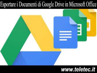 Come Esportare i Documenti di Google Drive in Documenti per Microsoft Office