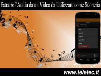Come Estrarre l'Audio da un Video da Utilizzare come Suoneria per lo Smartphone