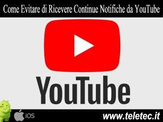 Come Evitare di Ricevere Continue Notifiche da YouTube - Per iOS e Android