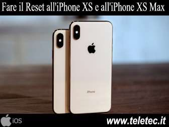 Come Fare il Reset all'iPhone XS e all'iPhone XS Max