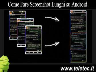 Come Fare Screenshot Lunghi su Android