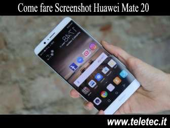 Come Fare Screenshot su Huawei Mate 20