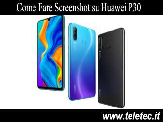 Come Fare Screenshot su Huawei P30