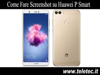 Come Fare Screenshot su Huawei P Smart
