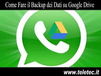 Come Fare una Copia di Sicurezza dei Dati di WhatsApp su Google Drive