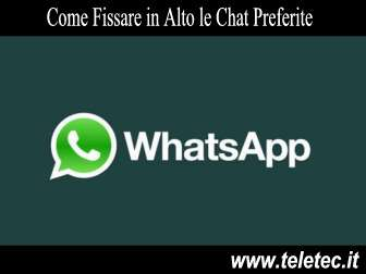 Come Fissare in Alto le Chat Preferite su WhatsApp