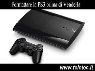 Come Formattare la PlayStation 3 prima di Venderla