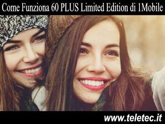 Come Funziona 60 PLUS Limited Edition di 1Mobile con Minuti Illimitati e 60 Giga - Agosto 2019