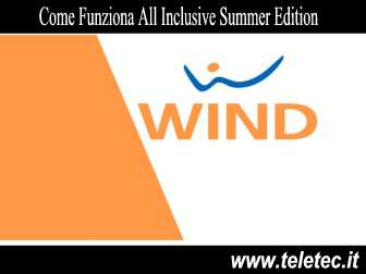 Come Funziona All Inclusive Summer Edition di Wind - Luglio 2019