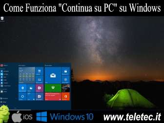 Come Funziona 'Continua su PC' - Da Android e iPhone a Windows 10