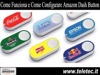 Come Funziona e Come Configurare Amazon Dash Button