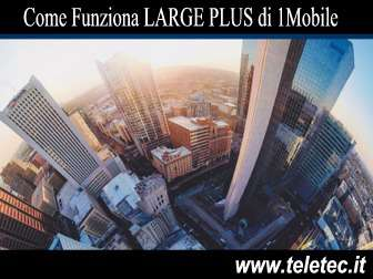 Come Funziona LARGE PLUS di 1Mobile con 1000 Minuti e 18 Giga - Agosto 2019