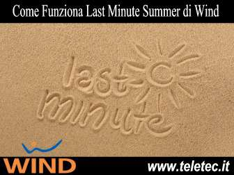 Come Funziona Last Minute Summer 2017 di Wind
