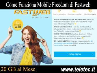 Come Funziona Mobile Freedom di Fastweb - 20 GB al Mese e Minuti Illimitati