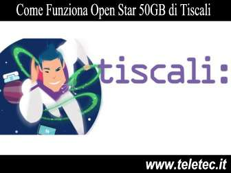 Come Funziona Open Star 50GB di Tiscali - Agosto 2019