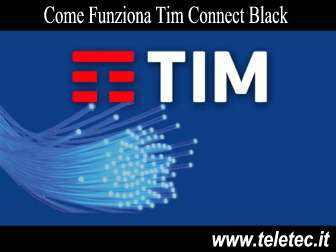 Come Funziona TIM Connect Black