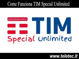 Come Funziona TIM Special Unlimited