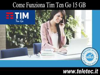 Come Funziona Tim Ten Go 15 GB
