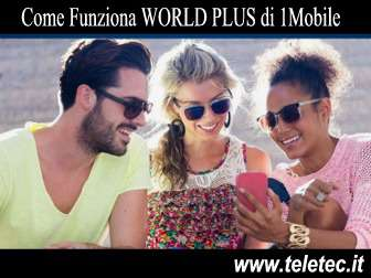 Come Funziona WORLD PLUS di 1Mobile con 500 Minuti e 20 Giga - Agosto 2019