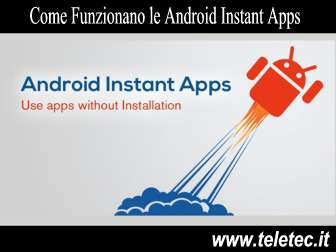 Come Funzionano le Android Instant Apps