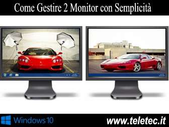 Come Gestire 2 Monitor con Semplicità su Windows