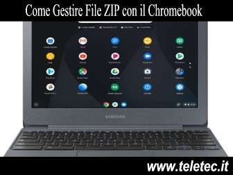 Come Gestire File ZIP con il Chromebook