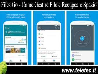 Come Gestire i File e Recuperare Spazio su Android con Files Go