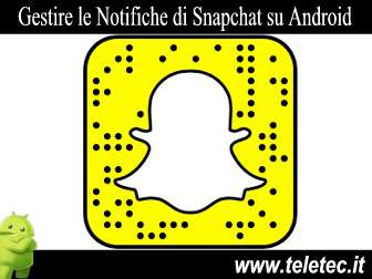 Come Gestire le Notifiche di Snapchat su Android