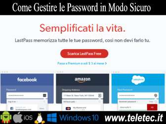 Come Gestire le Password in Modo Sicuro da Smartphone e PC - LastPass