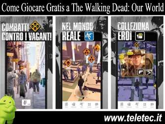 Come Giocare Gratis a The Walking Dead: Our World - Realtà Aumentata su Android