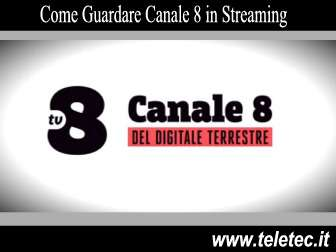 Come Guardare Canale 8 in Streaming